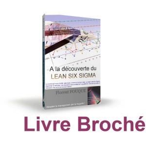 Livre Broché - A la découverte du Lean Six Sigma
